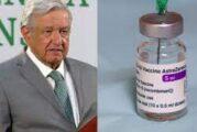 AMLO recibirá vacuna AstraZeneca contra Covid-19 para